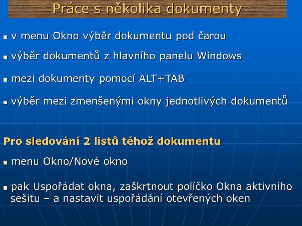 Práce s několika dokumenty výběr dokumentů z hlavního panelu Windows výběr dokumentů z hlavního panelu Windows v menu Okno výběr dokumentu pod čarou v