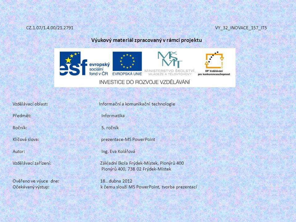 CZ.1.07/1.4.00/21.2791 VY_32_INOVACE_157_IT5 Výukový materiál zpracovaný v rámci projektu Vzdělávací oblast: Informační a komunikační technologie Před