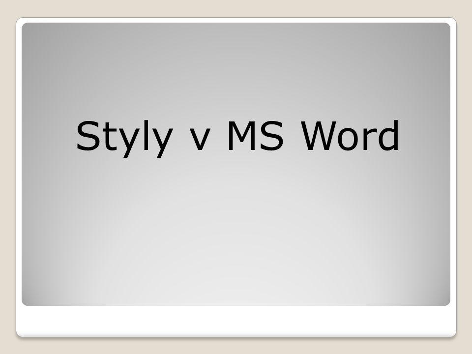 """Úvod Většina uživatelů formátuje text psaný v aplikaci MS Word přímo pomocí příkazů ze skupin """"Písmo a """"Odstavec ."""