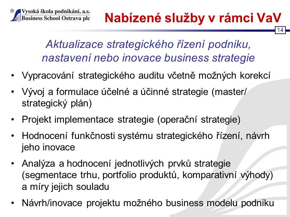 14 Nabízené služby v rámci VaV Vypracování strategického auditu včetně možných korekcí Vývoj a formulace účelné a účinné strategie (master/ strategick