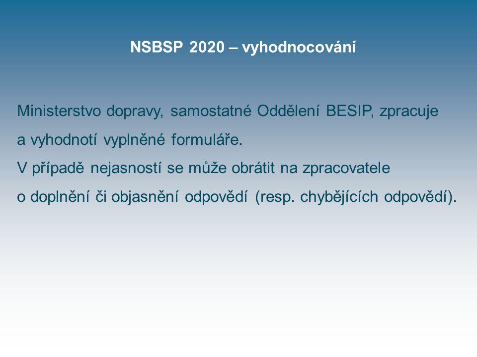 NSBSP 2020 – vyhodnocování Ministerstvo dopravy, samostatné Oddělení BESIP, zpracuje a vyhodnotí vyplněné formuláře.