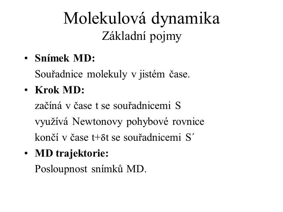 Molekulová dynamika Základní pojmy Snímek MD: Souřadnice molekuly v jistém čase.
