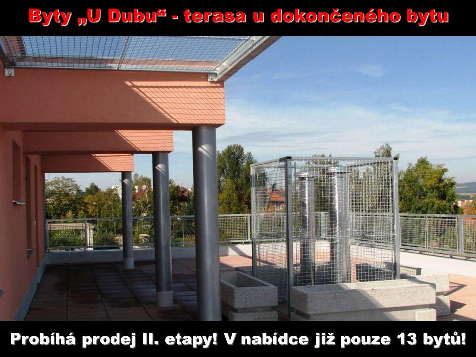 """Byty """"U Dubu - terasa u dokončeného bytu Probíhá prodej II. etapy! V nabídce již pouze 13 bytů!"""