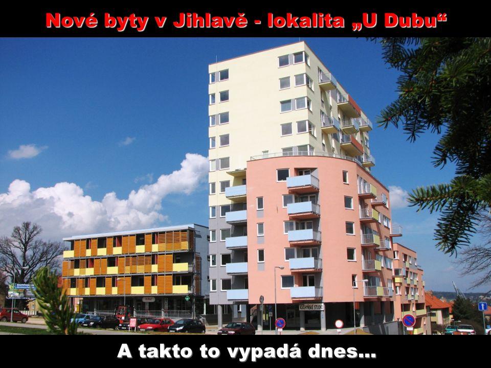 """Nové byty v Jihlavě - lokalita """"U Dubu A toto pro Vás připravujeme…"""