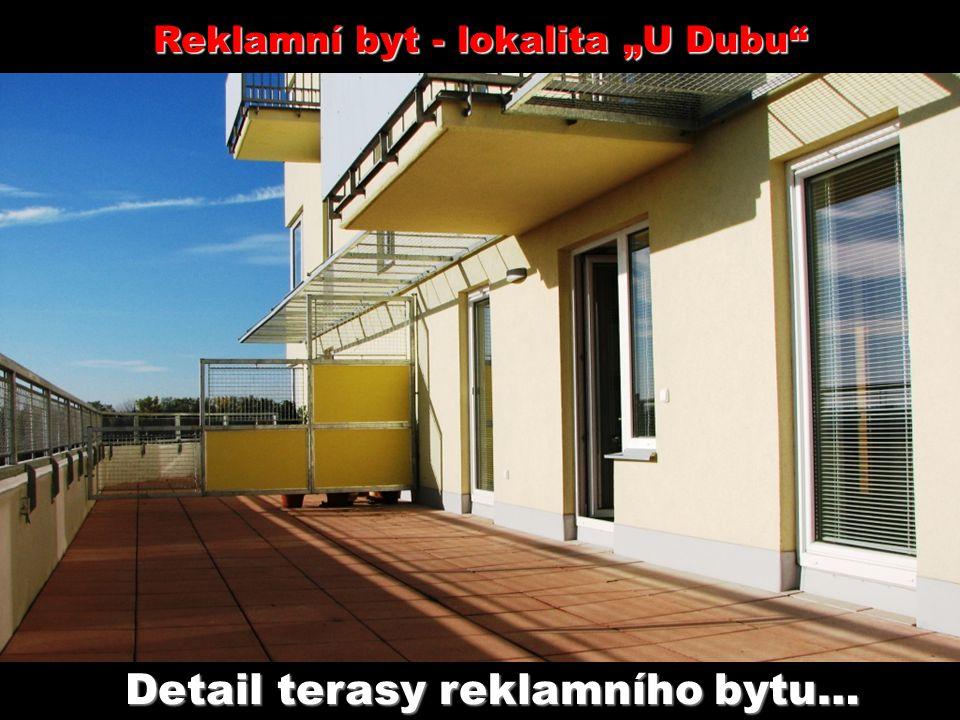 """Detail terasy reklamního bytu… Reklamní byt - lokalita """"U Dubu"""