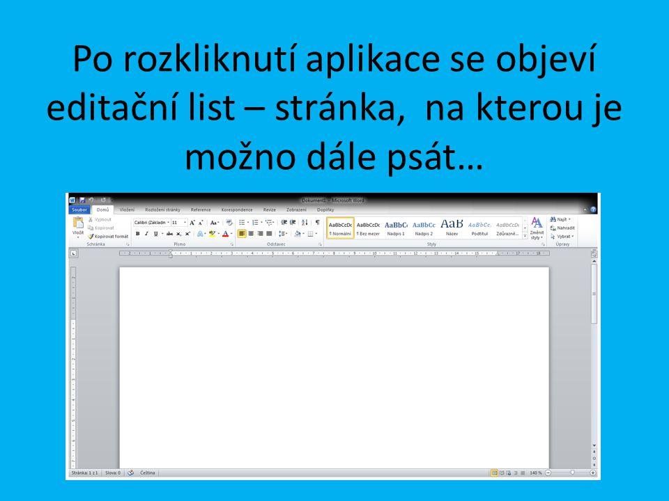 Po rozkliknutí aplikace se objeví editační list – stránka, na kterou je možno dále psát…