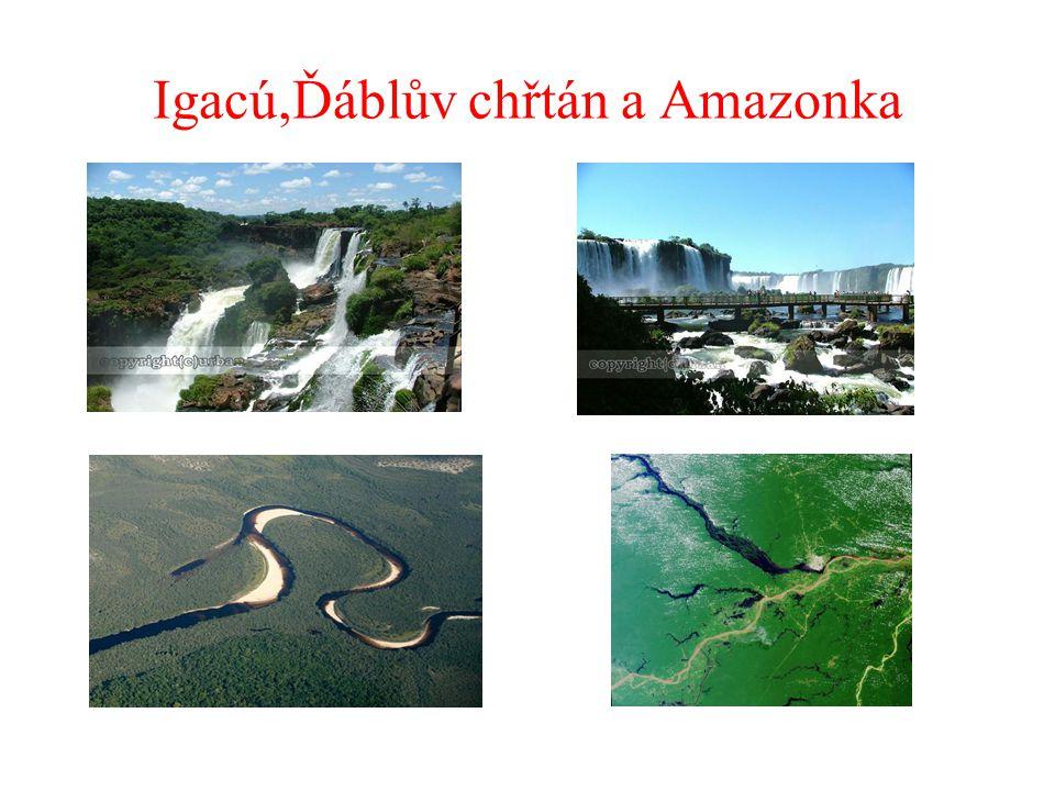 Igacú,Ďáblův chřtán a Amazonka