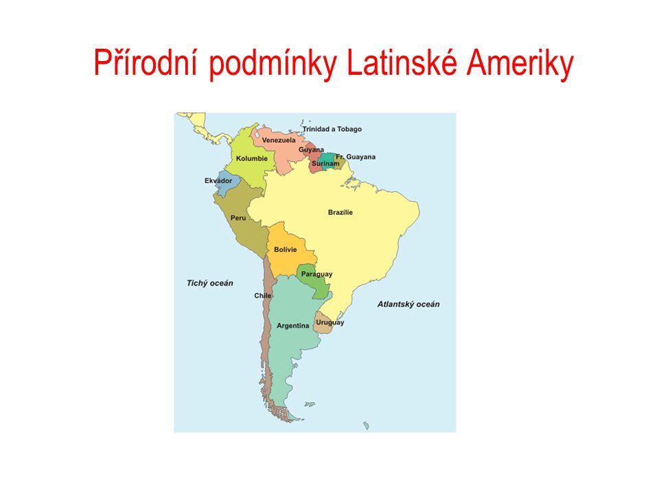 Přírodní podmínky Latinské Ameriky