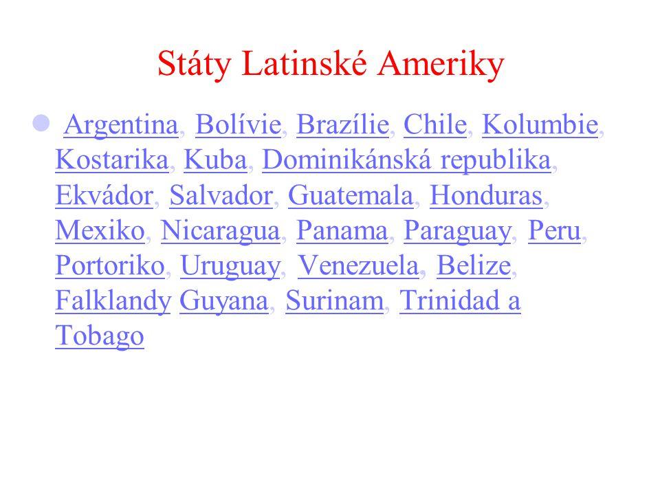 Státy Latinské Ameriky Argentina, Bolívie, Brazílie, Chile, Kolumbie, Kostarika, Kuba, Dominikánská republika, Ekvádor, Salvador, Guatemala, Honduras,