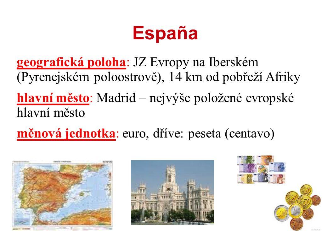 España geografická poloha: JZ Evropy na Iberském (Pyrenejském poloostrově), 14 km od pobřeží Afriky hlavní město: Madrid – nejvýše položené evropské h