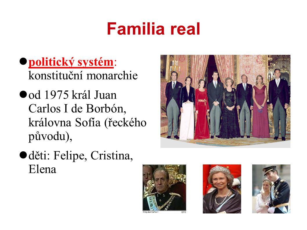 Familia real politický systém: konstituční monarchie od 1975 král Juan Carlos I de Borbón, královna Sofía (řeckého původu), děti: Felipe, Cristina, Elena