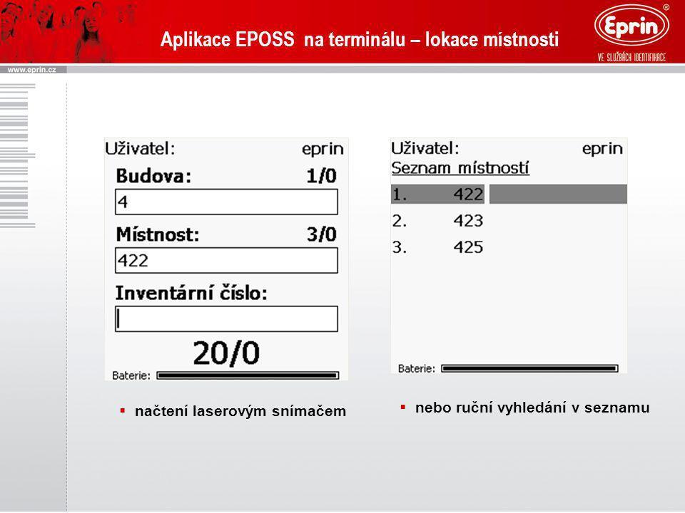 Aplikace EPOSS na terminálu – lokace místnosti  načtení laserovým snímačem  nebo ruční vyhledání v seznamu