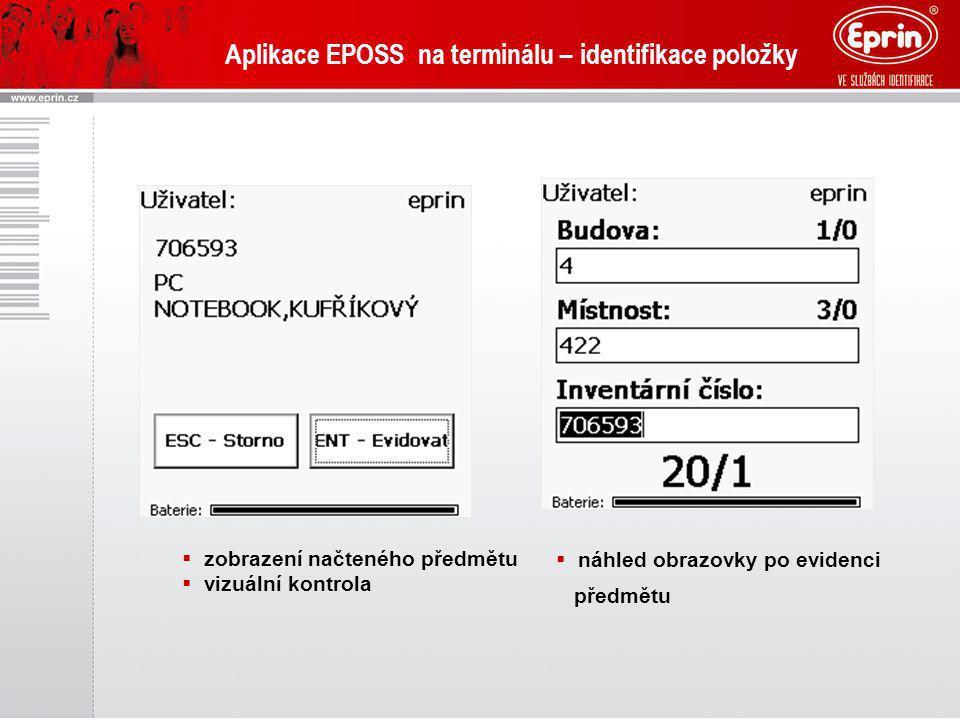 Aplikace EPOSS na terminálu – identifikace položky  zobrazení načteného předmětu  vizuální kontrola  náhled obrazovky po evidenci předmětu