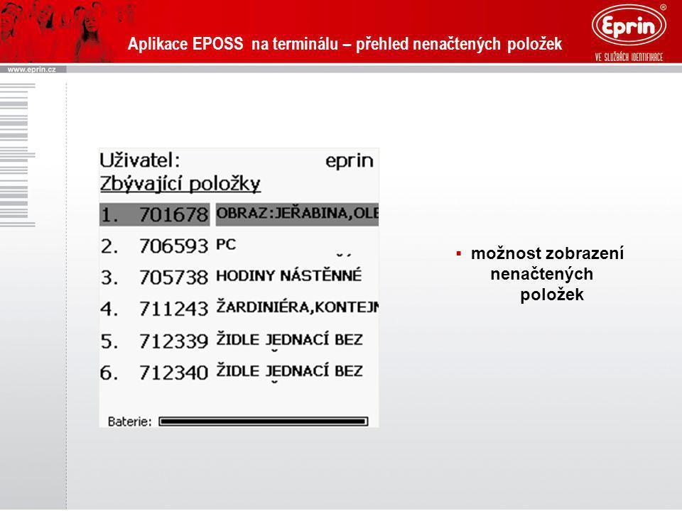 Aplikace EPOSS na terminálu – přehled nenačtených položek  možnost zobrazení nenačtených položek