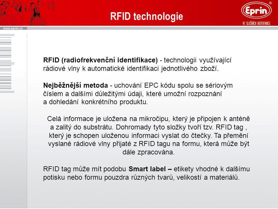 RFID technologie RFID (radiofrekvenční identifikace) - technologii využívající rádiové vlny k automatické identifikaci jednotlivého zboží. Nejběžnější