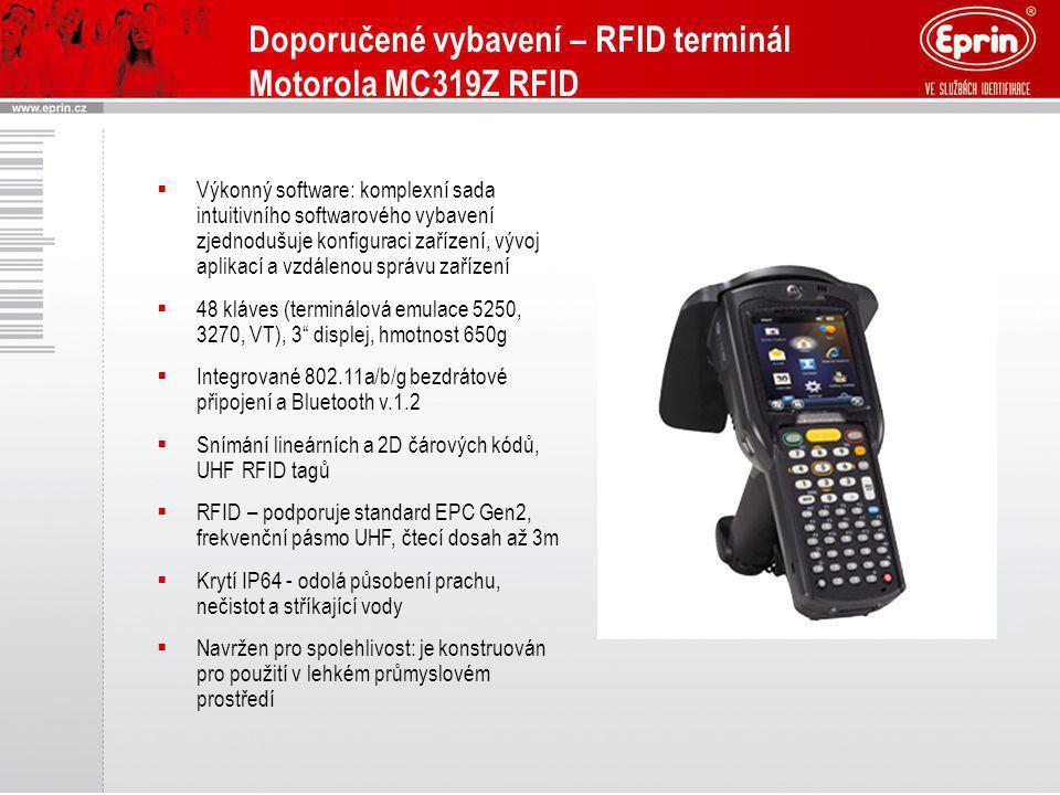 Doporučené vybavení – RFID terminál Motorola MC319Z RFID  Výkonný software: komplexní sada intuitivního softwarového vybavení zjednodušuje konfigurac