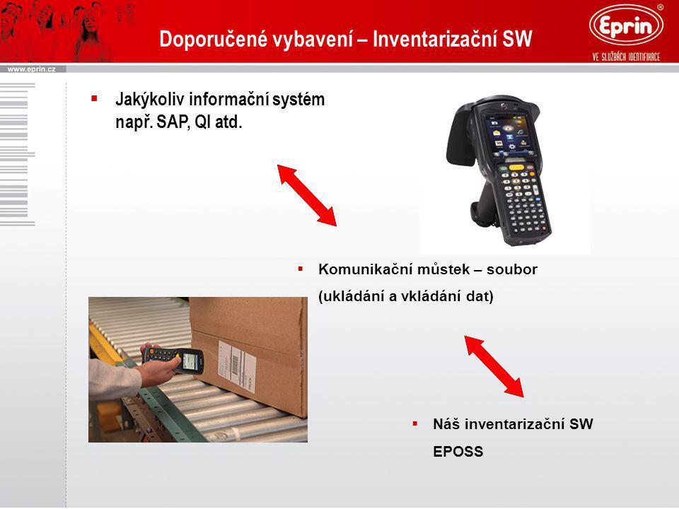 Doporučené vybavení – Inventarizační SW  Jakýkoliv informační systém např. SAP, QI atd.  Komunikační můstek – soubor (ukládání a vkládání dat)  Náš