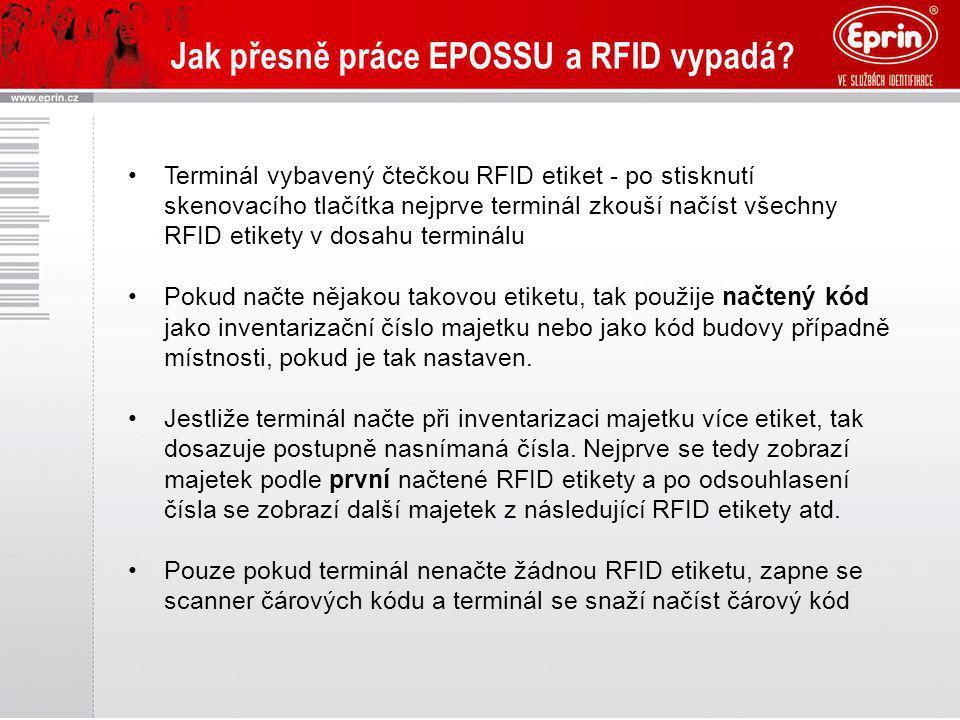 Jak přesně práce EPOSSU a RFID vypadá? Terminál vybavený čtečkou RFID etiket - po stisknutí skenovacího tlačítka nejprve terminál zkouší načíst všechn