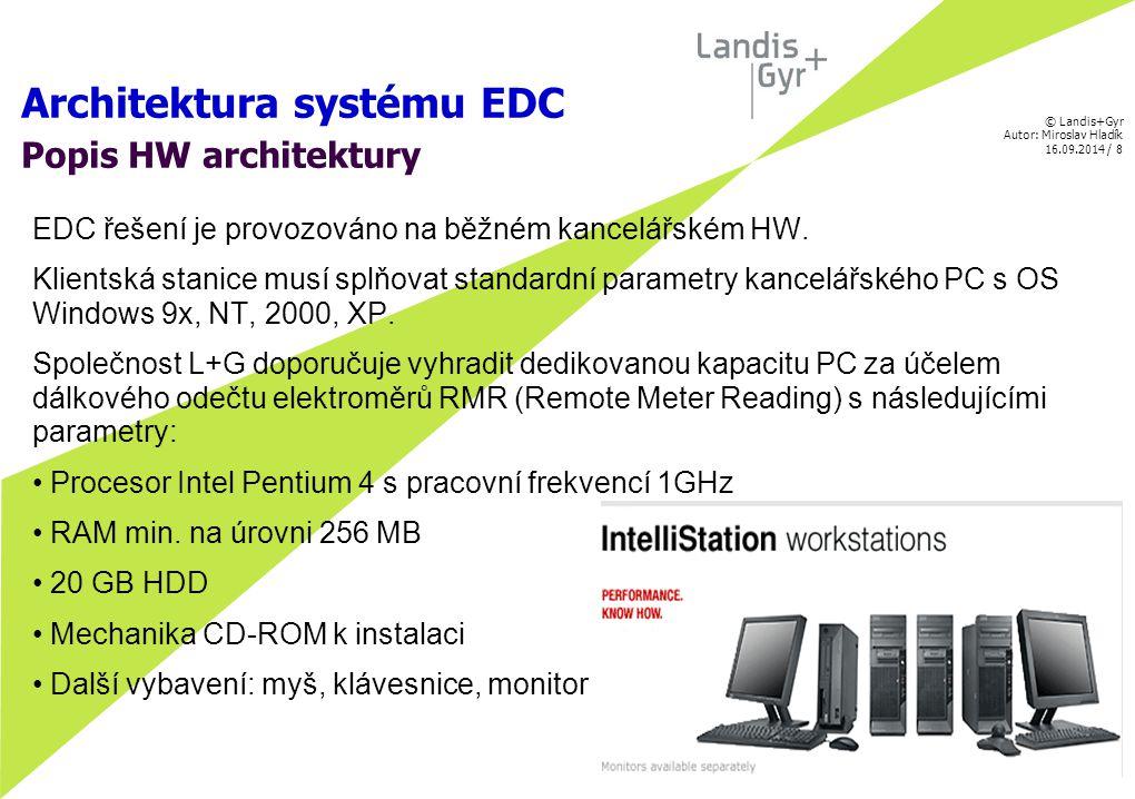 © Landis+Gyr Autor: Miroslav Hladík 16.09.2014 / 9 Architektura systému EDC Popis SW architektury EDC je složeno ze čtyř částí: 1.