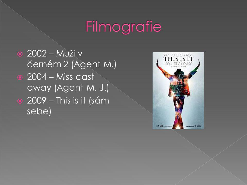  2002 – Muži v černém 2 (Agent M.)  2004 – Miss cast away (Agent M. J.)  2009 – This is it (sám sebe)