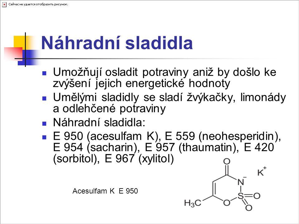 V Evropské unii dovolená sladidla Název relativní sladkost (sacharóza = 1)sacharóza acesulfam draselnýacesulfam draselný (E 950)E 950130–200 aspartamaspartam (E 951)E 951200 cyklamát sodnýcyklamát sodný (E 952)E 95230–50 sacharinsacharin (E 954)E 954300–500 sukralosasukralosa (E 955)E 955600 thaumatinthaumatin (E 957)E 9572.000–3.000 neohesperidinneohesperidin (E 959)E 959400–600 steviol-glykosidysteviol-glykosidy (E 960)E 960250–300 neotamneotam (E 961)E 96110.000–13.000 směs aspartamu a acesulfamu (E 962)E 962350