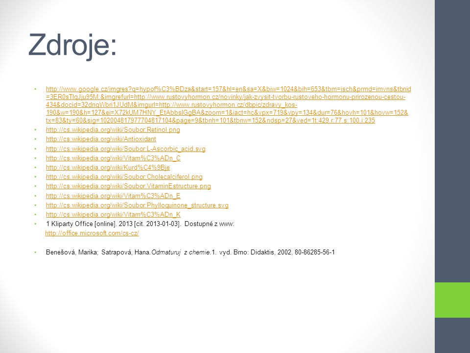 Zdroje: http://www.google.cz/imgres?q=hypof%C3%BDza&start=157&hl=en&sa=X&biw=1024&bih=653&tbm=isch&prmd=imvns&tbnid =3ER0sTIqJju95M:&imgrefurl=http://