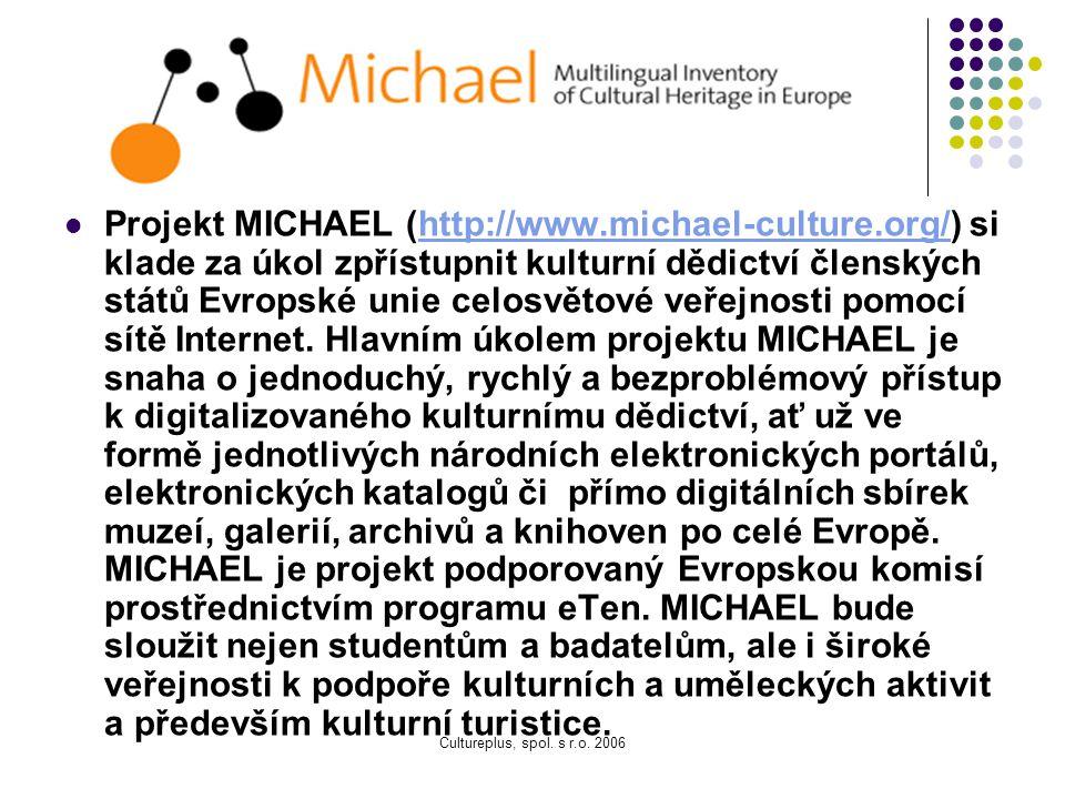 Michael (Itálie, Francie, Velká Británie) MichaelPlus (2006 – 2008): Česká republika (337 127,70€; 9 439 519,60Kč) Finsko Francie Německo Řecko Maďars