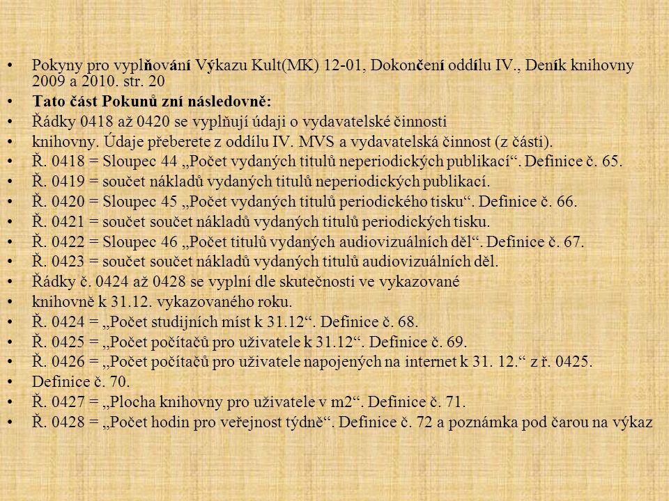 Pokyny pro vyplňování Výkazu Kult(MK) 12-01, Dokončení oddílu IV., Deník knihovny 2009 a 2010.