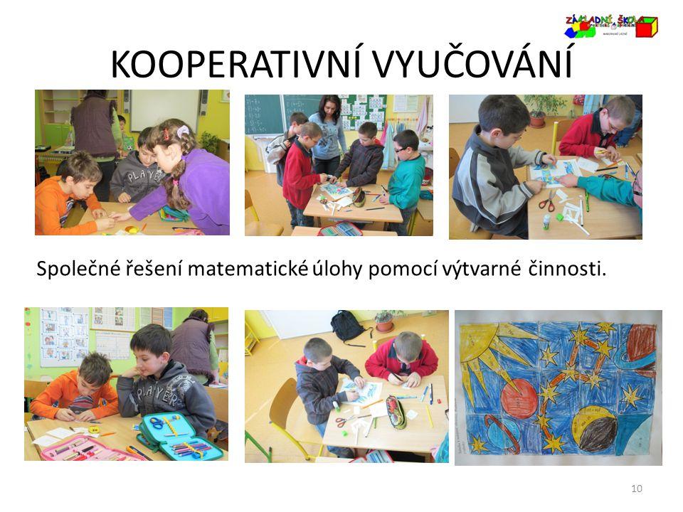 KOOPERATIVNÍ VYUČOVÁNÍ 10 Společné řešení matematické úlohy pomocí výtvarné činnosti.