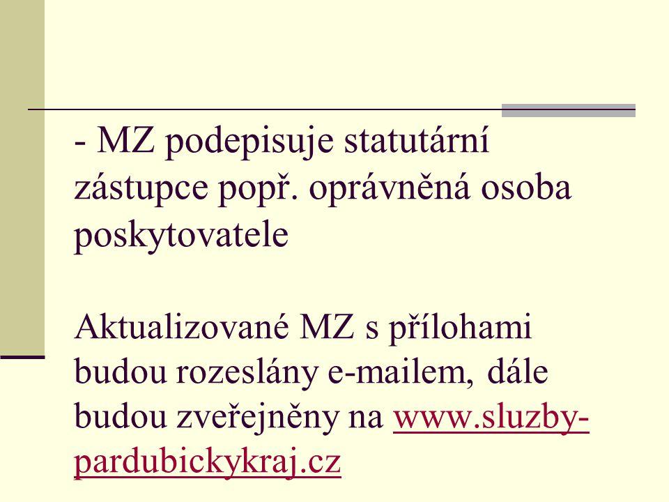 - MZ podepisuje statutární zástupce popř. oprávněná osoba poskytovatele Aktualizované MZ s přílohami budou rozeslány e-mailem, dále budou zveřejněny n