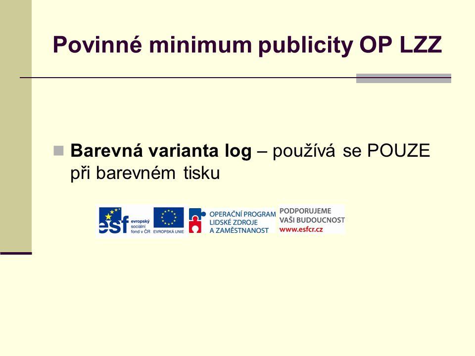 Povinné minimum publicity OP LZZ Barevná varianta log – používá se POUZE při barevném tisku