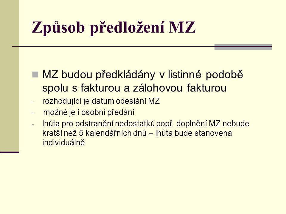 Způsob předložení MZ MZ budou předkládány v listinné podobě spolu s fakturou a zálohovou fakturou - rozhodující je datum odeslání MZ - možné je i osob