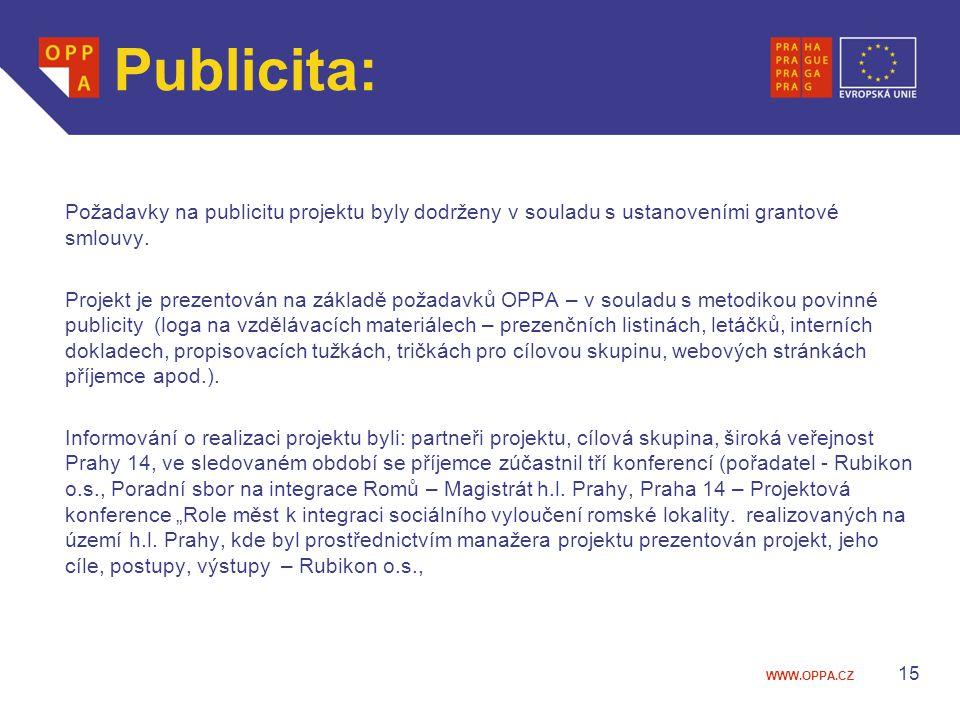 WWW.OPPA.CZ Publicita: Požadavky na publicitu projektu byly dodrženy v souladu s ustanoveními grantové smlouvy. Projekt je prezentován na základě poža
