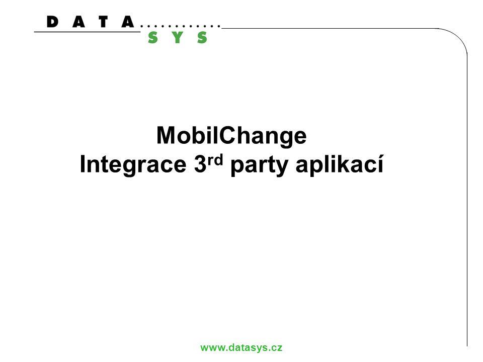 www.datasys.cz MobilChange Integrace 3 rd party aplikací