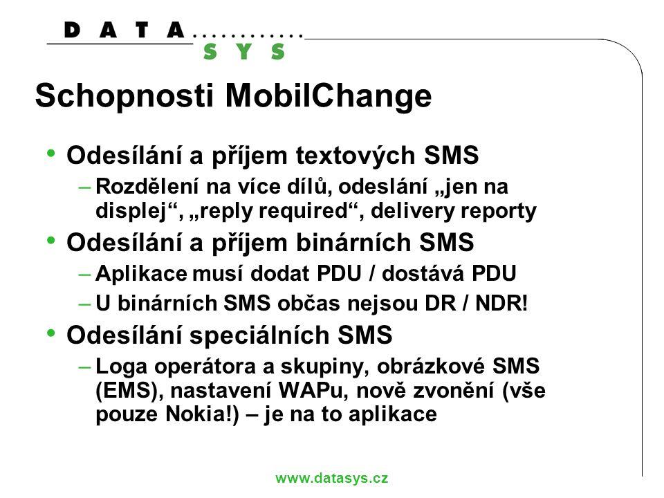 """www.datasys.cz Schopnosti MobilChange Odesílání a příjem textových SMS –Rozdělení na více dílů, odeslání """"jen na displej"""", """"reply required"""", delivery"""