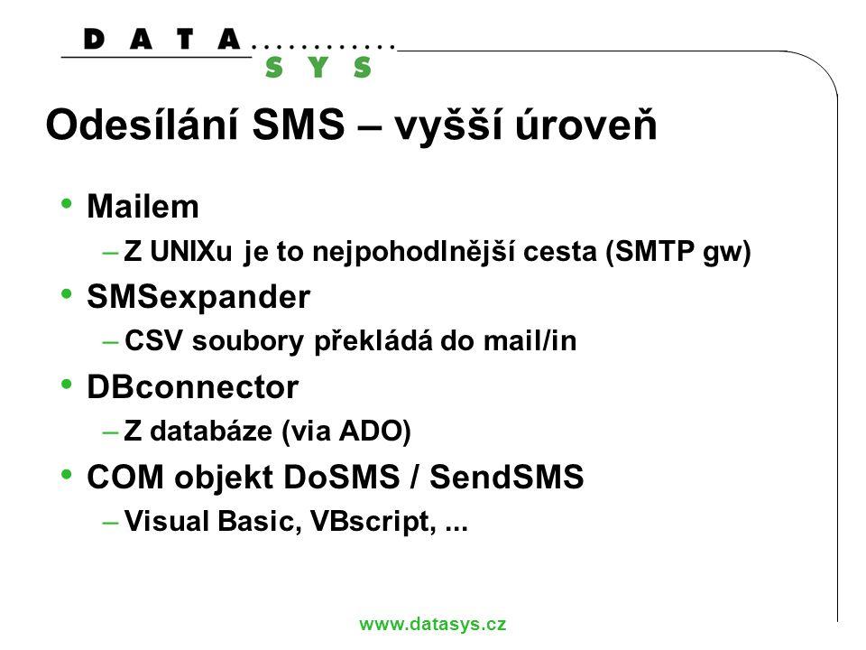www.datasys.cz Odesílání SMS – vyšší úroveň Mailem –Z UNIXu je to nejpohodlnější cesta (SMTP gw) SMSexpander –CSV soubory překládá do mail/in DBconnec