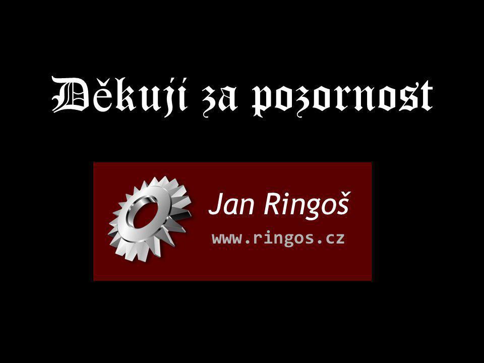 D ě kuji za pozornost Jan Ringoš www.ringos.cz