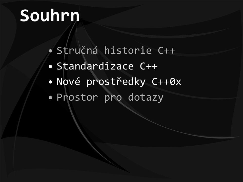 C++ Historie: ALGOL  CPL  BCPL  B  C 1978 - 1985 - Bjarne Stroustup 1998 – ISO/IEC 14882 (STL) 2003 – Technical corrigendum 2005 – Technical Report 1 200x – C++0x