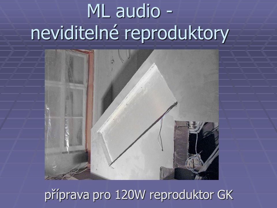 ML audio - neviditelné reproduktory příprava pro 120W reproduktor GK