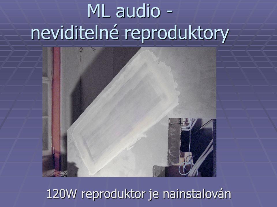 ML audio - neviditelné reproduktory 120W reproduktor je nainstalován