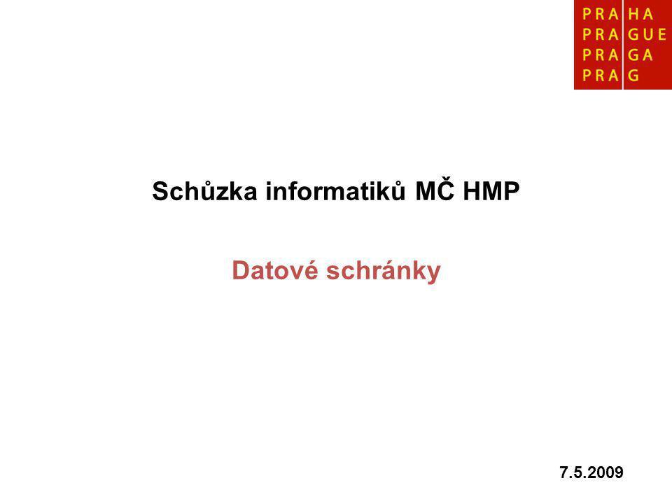 Schůzka informatiků MČ HMP Datové schránky 7.5.2009