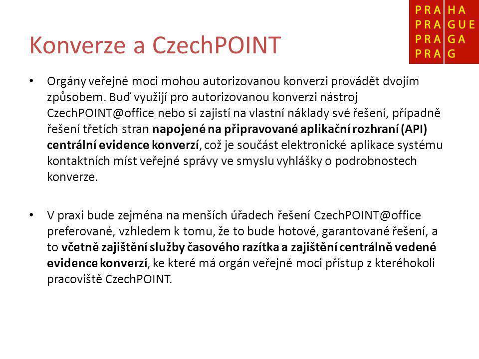 Konverze a CzechPOINT Orgány veřejné moci mohou autorizovanou konverzi provádět dvojím způsobem.