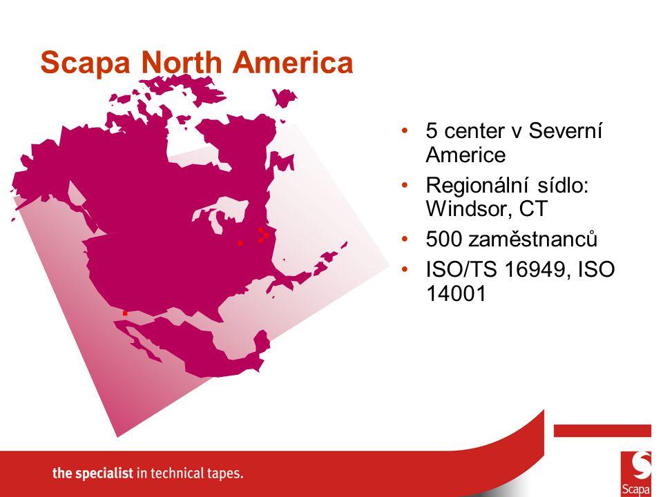 Scapa North America 5 center v Severní Americe Regionální sídlo: Windsor, CT 500 zaměstnanců ISO/TS 16949, ISO 14001.....