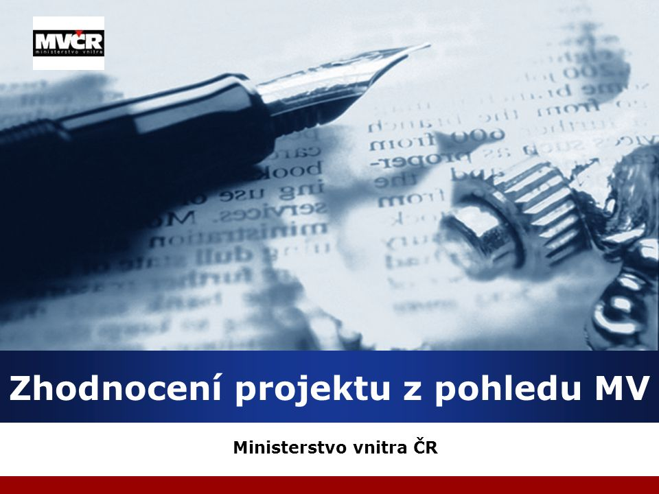 Company LOGO Ministerstvo vnitra ČR Zhodnocení projektu z pohledu MV