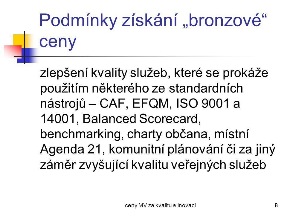 """ceny MV za kvalitu a inovaci9 Podmínky získání """"stříbrné ceny CAF - min."""