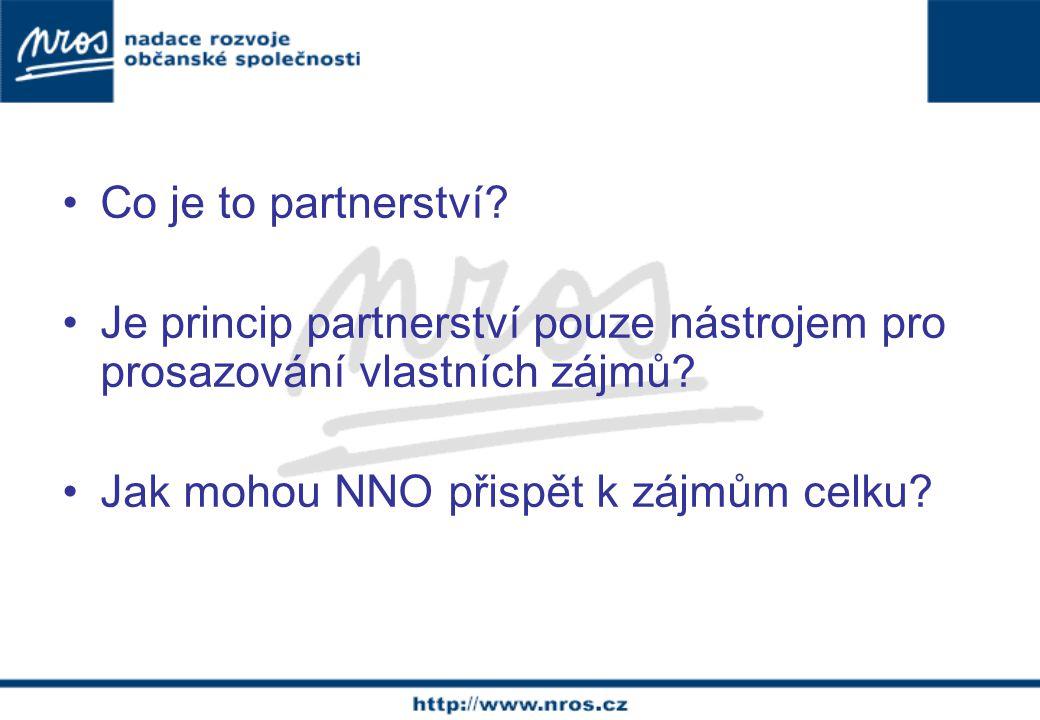 Co je to partnerství? Je princip partnerství pouze nástrojem pro prosazování vlastních zájmů? Jak mohou NNO přispět k zájmům celku?