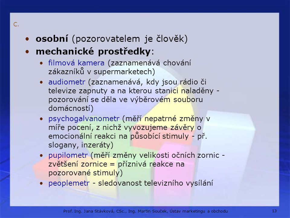 13 Prof.Ing. Jana Stávková, CSc., Ing. Martin Souček, Ústav marketingu a obchodu C.