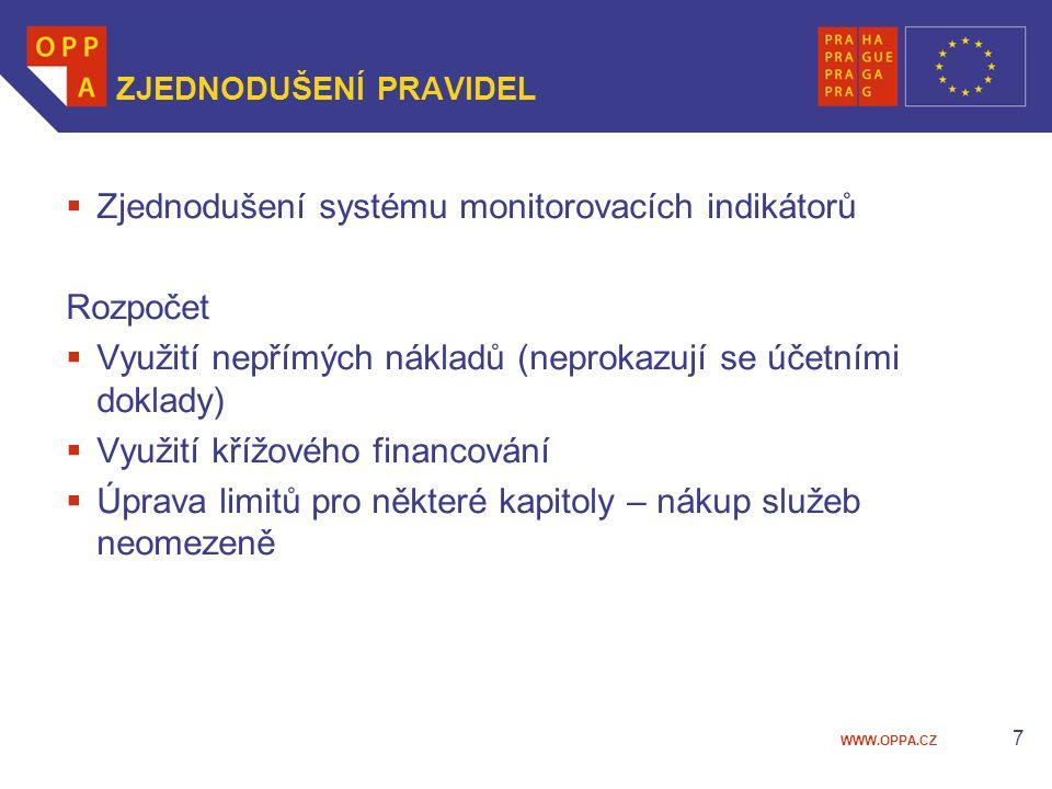 WWW.OPPA.CZ 8 ZJEDNODUŠENÍ PRAVIDEL Zachováno z JPD 3:  Nedokládají se výdaje pod 5 000 Kč  Zálohování projektů (celkem na 1.