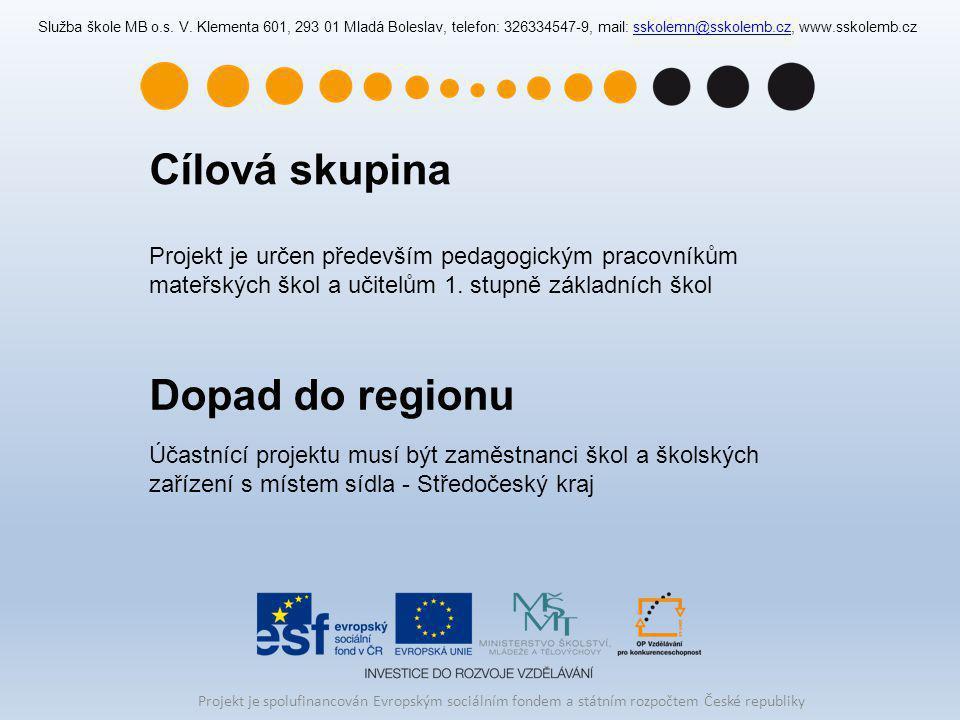 Projekt je spolufinancován Evropským sociálním fondem a státním rozpočtem České republiky Služba škole MB o.s. V. Klementa 601, 293 01 Mladá Boleslav,