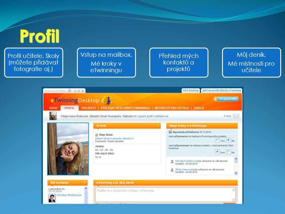 Profil Profil učitele, školy (můžete přidávat fotografie aj.) Vstup na mailbox, Mé kroky v eTwinningu Přehled mých kontaktů a projektů Můj deník, Mé m